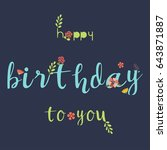 happy birthday typography... | Shutterstock .eps vector #643871887