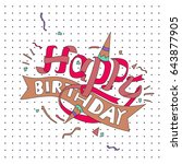 happy birthday typography... | Shutterstock .eps vector #643877905