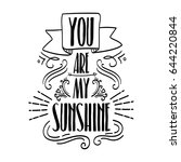 you are my sunshine love quote... | Shutterstock .eps vector #644220844