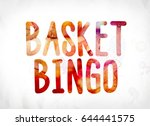 the words basket bingo concept... | Shutterstock . vector #644441575