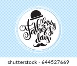 vector father's day greetings... | Shutterstock .eps vector #644527669