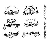 set of weekend quotes. enjoy... | Shutterstock .eps vector #644776789