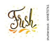 fresh lettering. hand drawn... | Shutterstock .eps vector #644870761