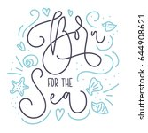 born for the sea card with hand ... | Shutterstock .eps vector #644908621