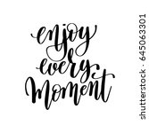 enjoy every moment black and... | Shutterstock .eps vector #645063301