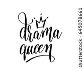 drama queen black and white... | Shutterstock .eps vector #645078661