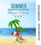 summer beach party. beach party ... | Shutterstock .eps vector #645085501