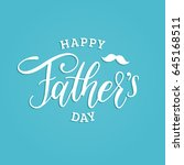 vector happy fathers day... | Shutterstock .eps vector #645168511