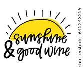 sunshine   good wine | Shutterstock .eps vector #645243259