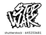 stop war. modern calligraphy...   Shutterstock .eps vector #645253681