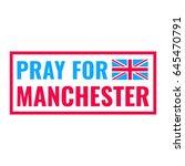 pray for manchester. flat... | Shutterstock .eps vector #645470791