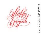 happy ganpati hand lettering... | Shutterstock . vector #645557311
