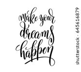 make your dreams happen black...   Shutterstock . vector #645616879