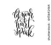 let your heart speak black and...   Shutterstock . vector #645641464