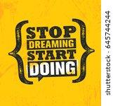 stop dreaming start doing....   Shutterstock .eps vector #645744244