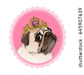 princess pug with a crown on a... | Shutterstock .eps vector #645907639