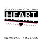 always follow your heart  ...
