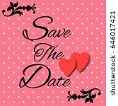 save the date text calligraphy... | Shutterstock . vector #646017421