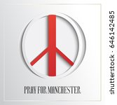 pray for manchester  peace sign ... | Shutterstock .eps vector #646142485