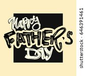 fathers day concept hand... | Shutterstock .eps vector #646391461