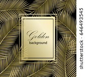 beautiful golden palm leaves on ... | Shutterstock .eps vector #646493545