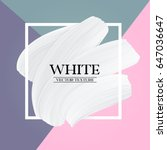 white paint brush texture on... | Shutterstock .eps vector #647036647