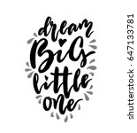 dream big little one lettering. ... | Shutterstock .eps vector #647133781