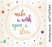 make a wish upon a ster.... | Shutterstock .eps vector #647147044