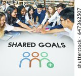 teamwork shared goals... | Shutterstock . vector #647362507