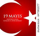 19 mayis ataturk'u anma ... | Shutterstock . vector #647381077