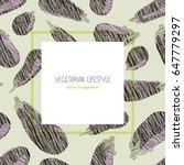 violet aubergines. scratched... | Shutterstock .eps vector #647779297