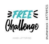 free challenge. brush pen... | Shutterstock .eps vector #647789521