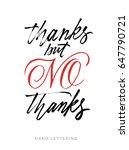 thanks but no  thanks.  brush... | Shutterstock .eps vector #647790721