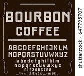 font handcrafted vector bourbon ... | Shutterstock .eps vector #647795707
