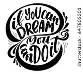 if you can dream you can do it... | Shutterstock .eps vector #647803201