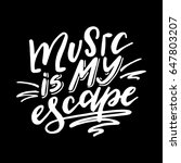 music is my escape... | Shutterstock .eps vector #647803207
