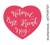 national best friend day hand... | Shutterstock .eps vector #647939707