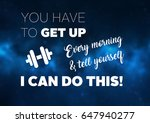 fitness motivation quotes | Shutterstock . vector #647940277