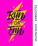 run for fun. inspirational...   Shutterstock .eps vector #648053701