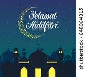 selamat hari raya aidilfitri... | Shutterstock .eps vector #648064315