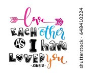 love each other as i have loved ... | Shutterstock .eps vector #648410224