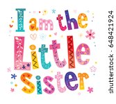 i am the little sister... | Shutterstock .eps vector #648421924
