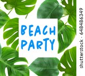 text beach party and tropical... | Shutterstock . vector #648486349