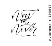 now or never card. ink... | Shutterstock .eps vector #648640999