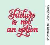 failure is not an option. hand... | Shutterstock .eps vector #649060399