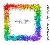rainbow glitter square frame on ... | Shutterstock .eps vector #649079485