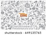 hand drawn tattoo doodle set... | Shutterstock .eps vector #649135765