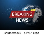 breaking news live on world map ... | Shutterstock .eps vector #649141255