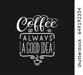 """lettering quote """" coffee is... 