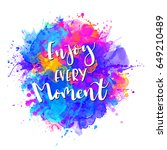 inscription enjoy every moment.... | Shutterstock .eps vector #649210489